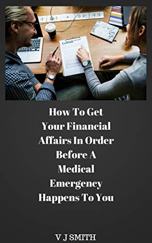 how-to-get-your-financial-affairs-in-order-before-a-medical-emergency-happens-to-you