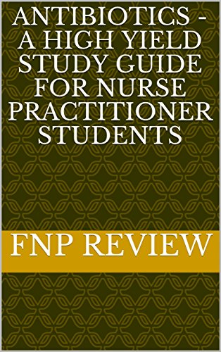 antibiotics-a-high-yield-study-guide-for-nurse-practitioner-students