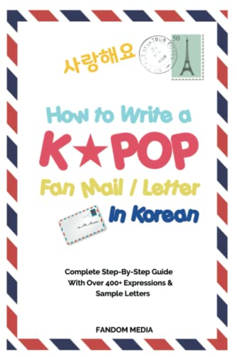 how-to-write-a-kpop-fan-mail-letter-in-korean-complete-step-by-step-guide-with-over-400-expressions-sample-letters