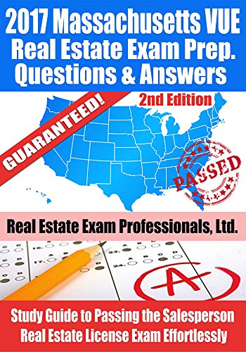 2017-massachusetts-vue-real-estate-exam-prep-questions-answers-explanations-study-guide-to-passing-the-salesperson-real-estate-license-exam-effortlessly-2nd-edition