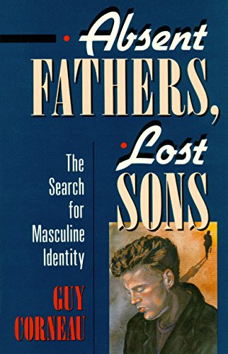 absent-fathers-lost-sons-the-search-for-masculine-identity