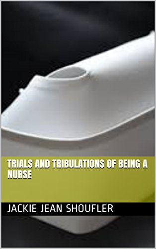 trials-and-tribulations-of-being-a-nurse