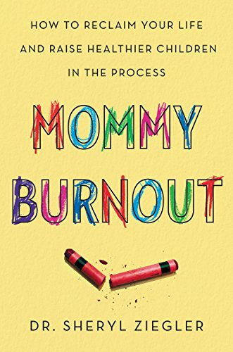 mommy-burnout-how-to-reclaim-your-life-and-raise-healthier-children-in-the-process