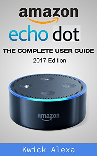 amazon-echo-dot-unleash-the-true-potential-of-your-amazon-echo-2017-amazon-echo-user-guide-manual-2017-edition