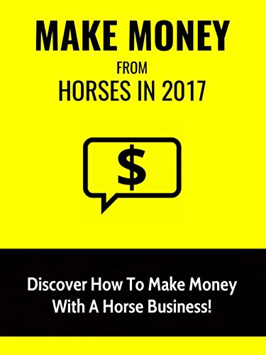 make-money-from-horses-in-2017-discover-how-to-make-money-with-a-horse-business