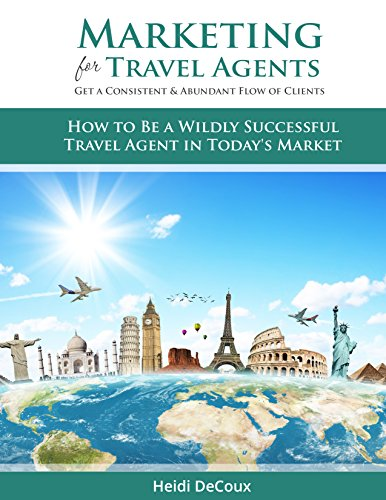 marketing-for-travel-agents-get-a-consistent-abundant-flow-of-clients