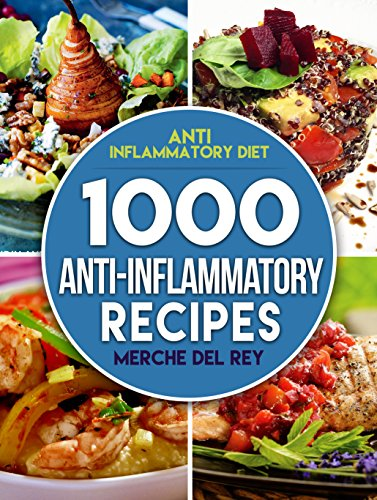 anti-inflammatory-diet-1000-anti-inflammatory-recipes-anti-inflammatory-cookbook-kitchen-cooking-healthy-low-carb-paleo-meals-diet-plan-cleanse-whole-food-weight-loss-for-beginners