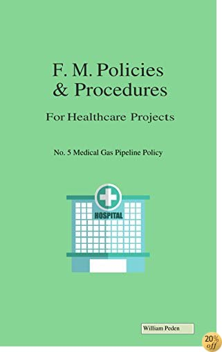 Medical Gas Pipeline Policy (Healthcare Projects Book 1)