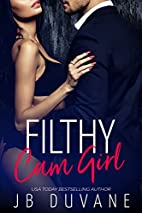 Filthy Cam Girl by JB Duvane