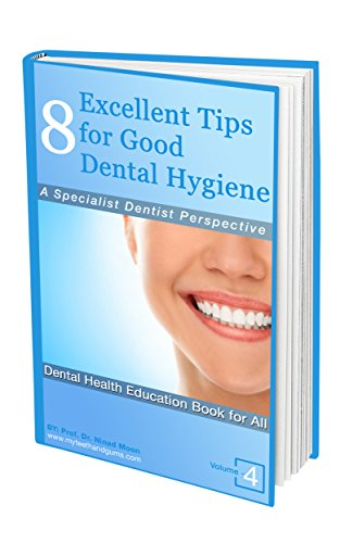 8-excellent-tips-for-good-dental-hygiene-a-specialist-dentist-perspective-dental-oral-health-wellness-book-4