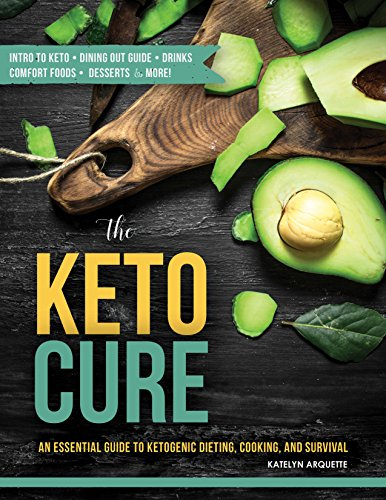 the-keto-cure-an-essential-guide-to-ketogenic-dieting-cooking-and-survival