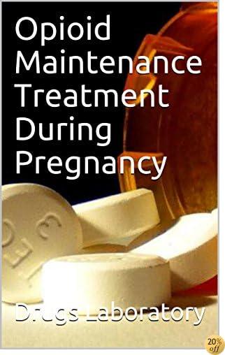 Opioid Maintenance Treatment During Pregnancy
