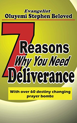 7-reasons-why-you-need-deliverance-with-over-60-destiny-changing-prayer-bombs-deliverance-anatomy-book-4