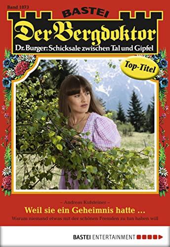 der-bergdoktor-folge-1873-weil-sie-ein-geheimnis-hatte-german-edition