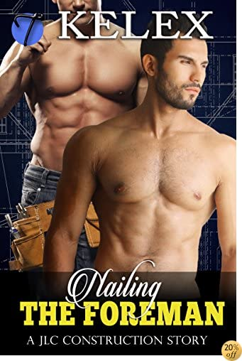Nailing the Foreman: A Kent Street Tale (JLC Construction Book 6)
