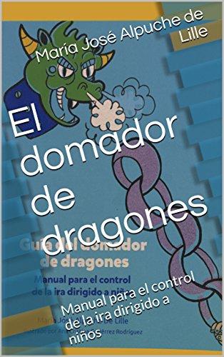 gua-del-domador-de-dragones-manual-para-el-control-de-la-ira-dirigido-a-nios-spanish-edition