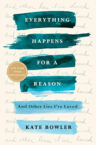 everything-happens-for-a-reason-and-other-lies-ive-loved