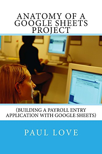 anatomy-of-a-google-sheets-project-building-a-payroll-entry-application-with-google-sheets