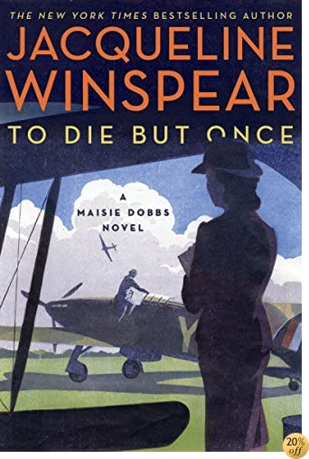 TTo Die but Once: A Maisie Dobbs Novel