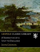 A Narrative of a Visit to England by John…