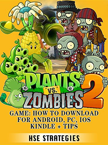plants-vs-zombies-2-game-how-to-download-for-android-pc-ios-kindle-tips