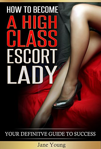 how-to-become-a-high-class-escort-lady-your-definite-guide-to-success