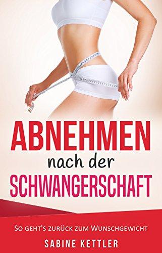 abnehmen-nach-der-schwangerschaft-so-gehts-zurck-zum-wunschgewicht-german-edition