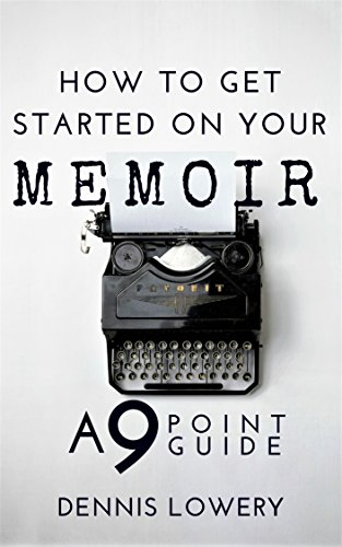 how-to-get-started-on-your-memoir-a-9-point-guide