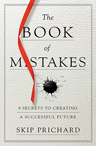 the-book-of-mistakes-9-secrets-to-creating-a-successful-future