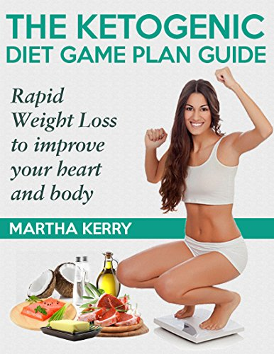 the-ketogenic-diet-game-plan-guide-rapid-weight-loss-to-improve-your-heart-and-body