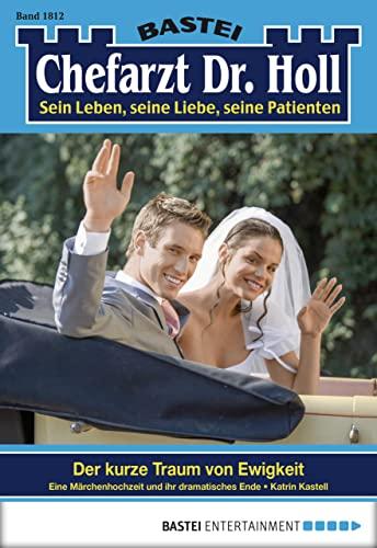 dr-holl-folge-1812-der-kurze-traum-von-ewigkeit-german-edition
