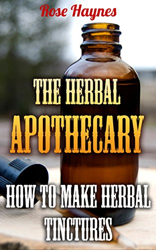the-herbal-apothecary-how-to-make-herbal-tinctures