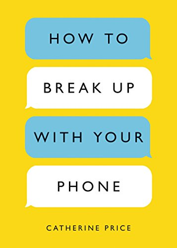 how-to-break-up-with-your-phone-the-30-day-plan-to-take-back-your-life