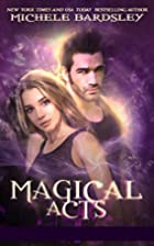 Magical Acts by Michele Bardsley