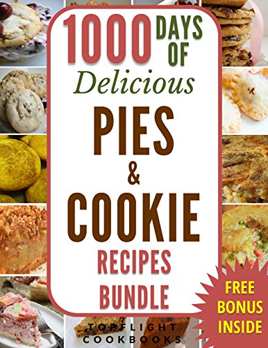 pies-and-cookies-1000-days-of-delicious-pie-and-cookie-recipes-2-books-in-1-pie-cookbook-pie-recipes-cookies-cookie-cookbook-cookie-recipes-paleo-gluten-free-low-carb-ketogenic-vegan