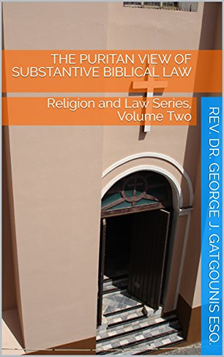 the-puritan-view-of-substantive-biblical-law-religion-and-law-series-volume-two