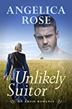 The Unlikely Suitor by Angelica Rose