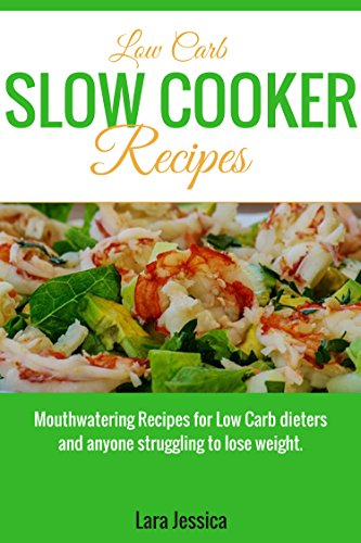 low-carb-slow-cooker-recipes-mouthwatering-recipes-for-low-carb-dieters-and-anyone-struggling-to-lose-weight