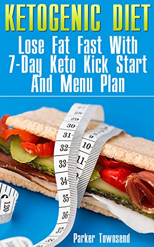 ketogenic-diet-lose-fat-fast-with-7-day-keto-kick-start-and-menu-plan