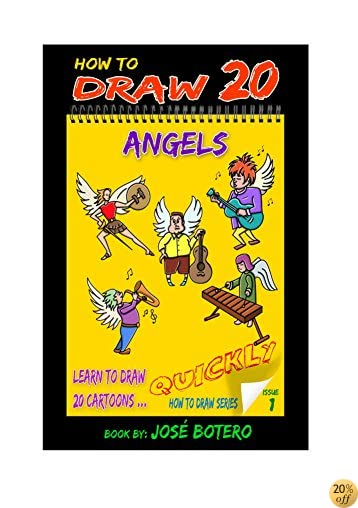 How to Draw 20 Angels (How to Draw 20 Cartoons Quickly Book 1)