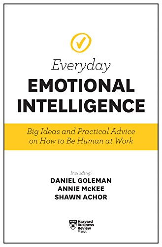 harvard-business-review-everyday-emotional-intelligence-big-ideas-and-practical-advice-on-how-to-be-human-at-work