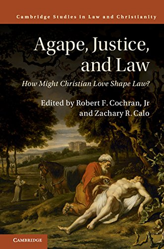 agape-justice-and-law-how-might-christian-love-shape-law-law-and-christianity