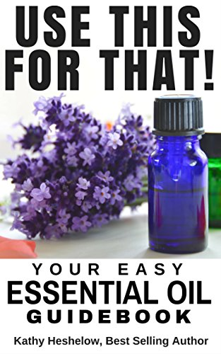 use-this-for-that-your-easy-essential-oil-guid