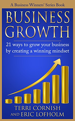 business-growth-21-ways-to-grow-your-business-by-creating-a-winning-mindset-a-business-winners-series-book