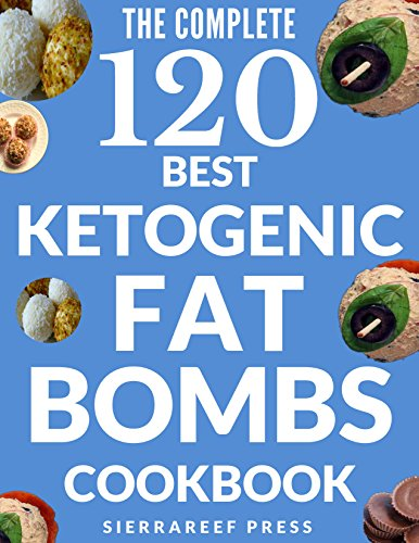fat-bombs-120-sweet-and-savory-keto-treats-for-ketogenic-low-carb-gluten-free-and-paleo-diets-keto-ketogenic-diet-keto-fat-bombs-desserts-healthy-recipes-fat-bombs-cookbook-paleo-low-carb