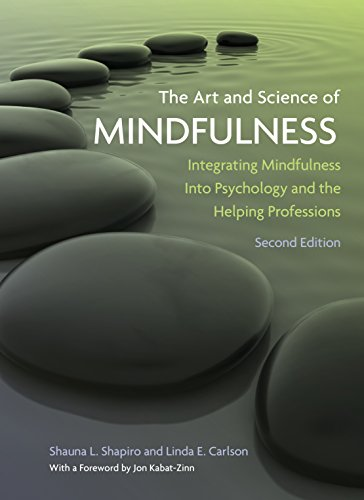 the-art-and-science-of-mindfulness-integrating-mindfulness-into-psychology-and-the-helping-professions