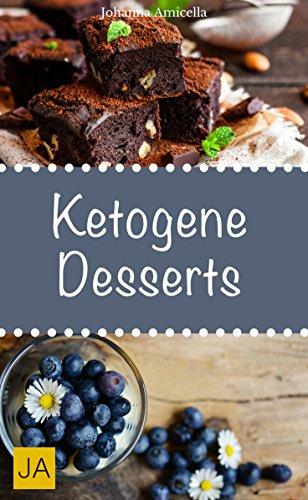 ketogene-desserts-leckere-schnelle-und-einfache-rezepte-fr-desserts-nachspeisen-die-ihnen-dabei-helfen-nervende-kilos-loszuwerden-german-edition