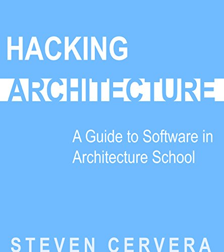 hacking-architecture-a-guide-to-software-in-architecture-school