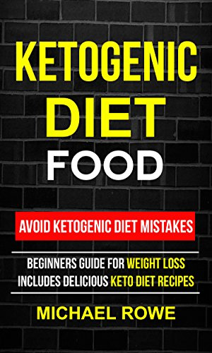 ketogenic-diet-food-avoid-ketogenic-diet-mistakes-beginners-guide-for-weight-loss-includes-delicious-ketogenic-diet-recipes