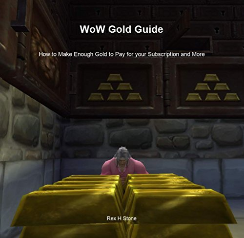 wow-gold-guide-how-to-make-enough-gold-to-pay-for-your-subscription-and-more